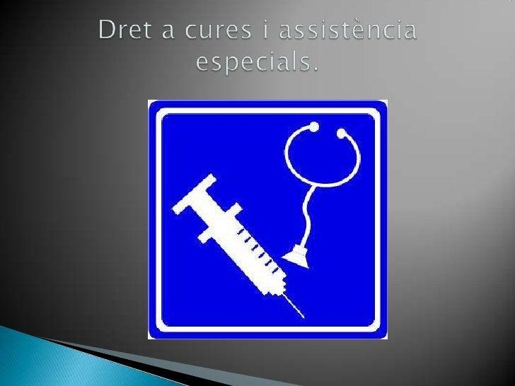 Dreta cures i assistènciaespecials.<br />