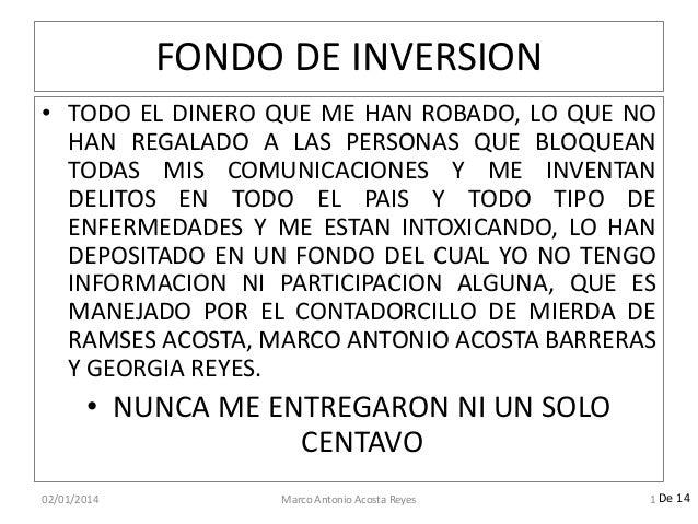 FONDO DE INVERSION • TODO EL DINERO QUE ME HAN ROBADO, LO QUE NO HAN REGALADO A LAS PERSONAS QUE BLOQUEAN TODAS MIS COMUNI...
