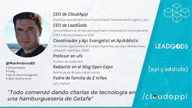 CEO de CloudAppi Empresa especializada en el mundo Cloud, Transformación digital y Apis CEO de LeadGods Único producto en ...