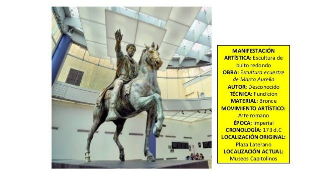 MANIFESTACIÓN ARTÍSTICA: Escultura de bulto redondo OBRA: Escultura ecuestre de Marco Aurelio AUTOR: Desconocido TÉCNICA: ...
