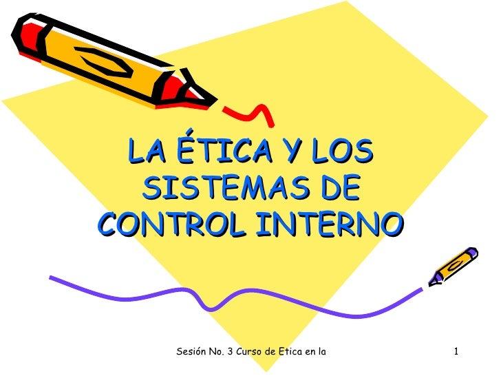 LA ÉTICA Y LOS SISTEMAS DE CONTROL INTERNO