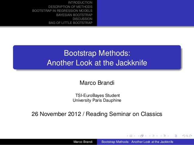 INTRODUCTION       DESCRIPTION OF METHODSBOOTSTRAP IN REGRESSION MODELS             BAYESIAN BOOTSTRAP                    ...