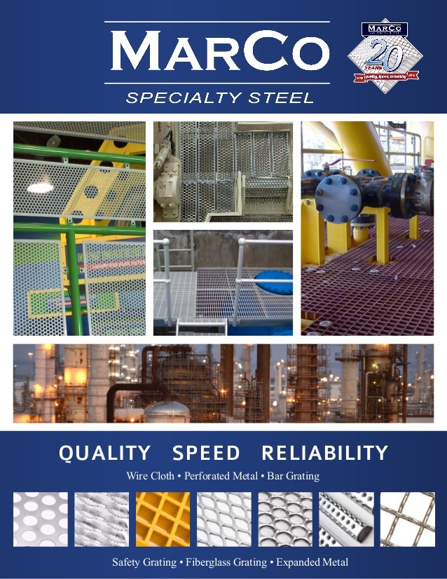 QUALITY SPEED RELIABILITY       Wire Cloth • Perforated Metal • Bar Grating    Safety Grating • Fiberglass Grating • Expan...