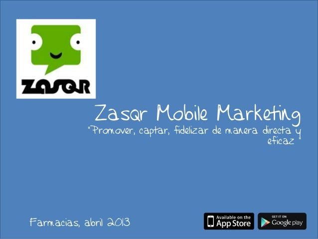 "Zasqr Mobile Marketing            ""Promover, captar, fidelizar de manera directa y                                        ..."