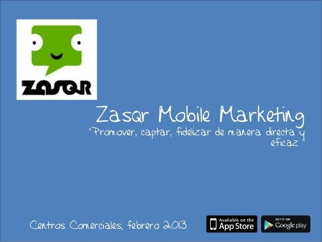 "Zasqr Mobile Marketing            ""Promover, captar, fidelizar de manera directa y                                        ..."