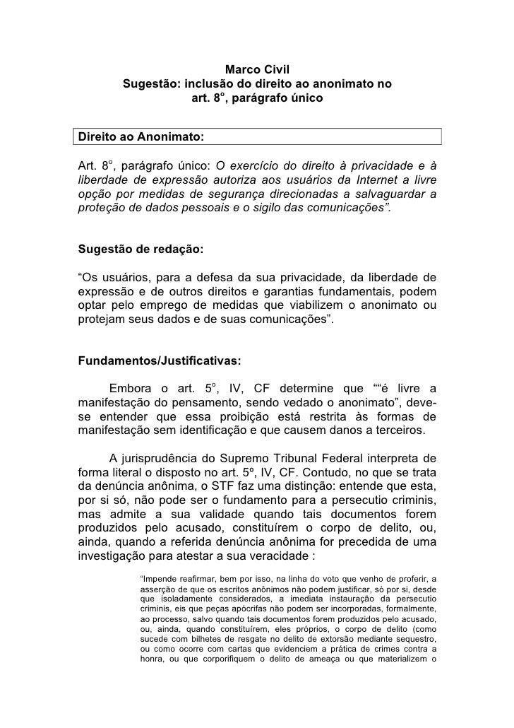 Marco Civil        Sugestão: inclusão do direito ao anonimato no                   art. 8o, parágrafo únicoDireito ao Anon...