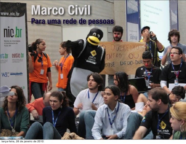 Marco Civil                        Para uma rede de pessoas     terça-feira, 26 de janeiro de 2010