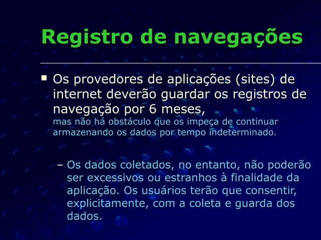 Registro de navegaçõesRegistro de navegações  Os provedores de aplicações (sites) deOs provedores de aplicações (sites) d...