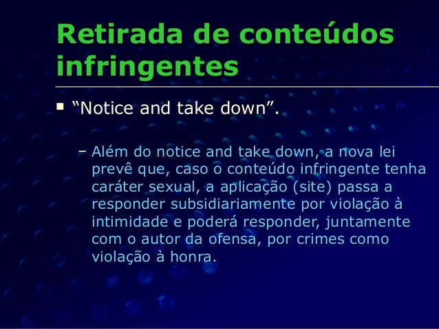 """Retirada de conteúdosRetirada de conteúdos infringentesinfringentes  """"""""Notice and take downNotice and take down"""""""".. – Alé..."""