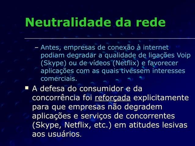 Neutralidade da redeNeutralidade da rede – Antes, empresas de conexão à internetAntes, empresas de conexão à internet podi...