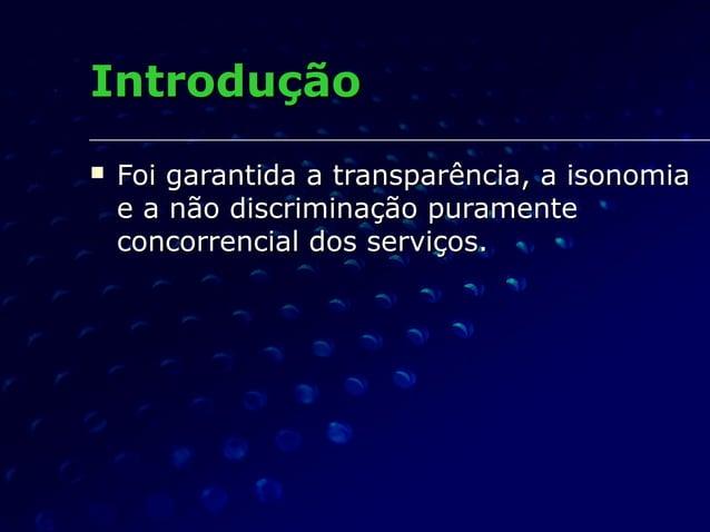 IntroduçãoIntrodução  Foi garantida a transparência, a isonomiaFoi garantida a transparência, a isonomia e a não discrimi...