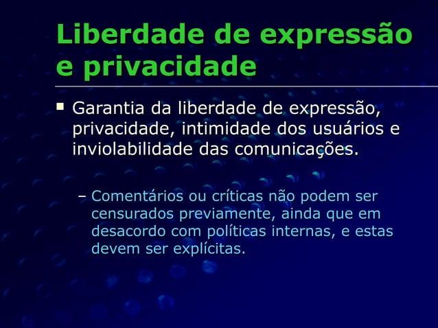 Liberdade de expressãoLiberdade de expressão e privacidadee privacidade  Garantia da liberdade de expressão,Garantia da l...