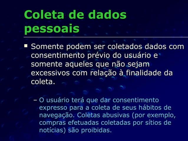 Coleta de dadosColeta de dados pessoaispessoais  Somente podem ser coletados dados comSomente podem ser coletados dados c...