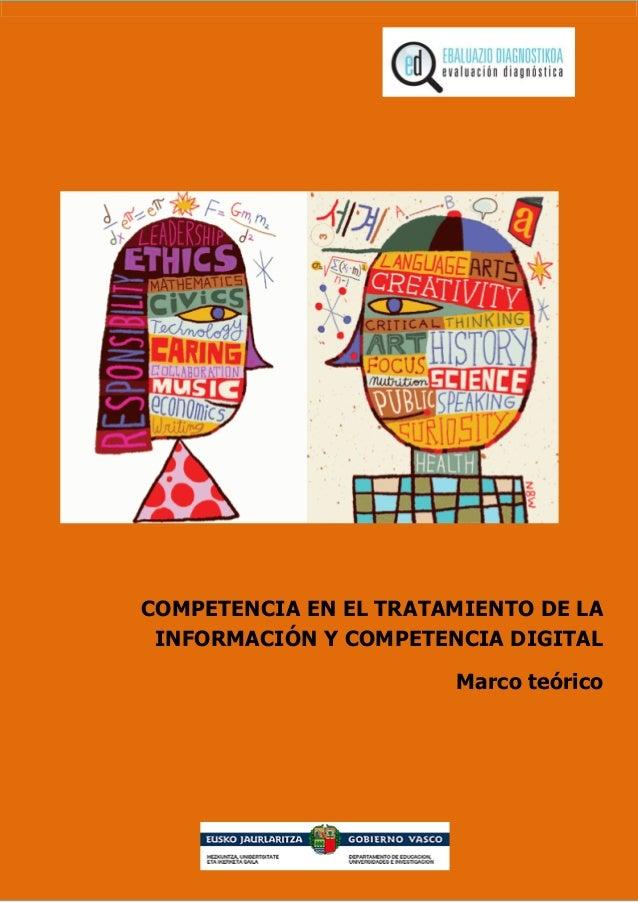 COMPETENCIA EN EL TRATAMIENTO DE LA INFORMACIÓN Y COMPETENCIA DIGITAL Marco teórico
