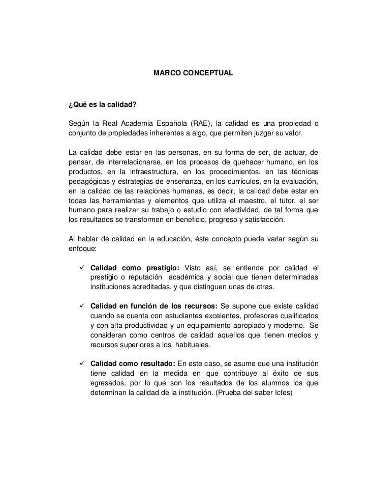 MARCO CONCEPTUAL¿Qué es la calidad?Según la Real Academia Española (RAE), la calidad es una propiedad oconjunto de propied...