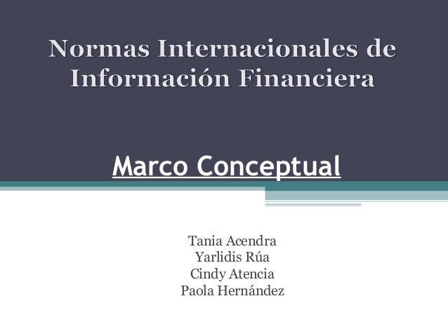 Marco Conceptual Tania Acendra Yarlidis Rúa Cindy Atencia Paola Hernández