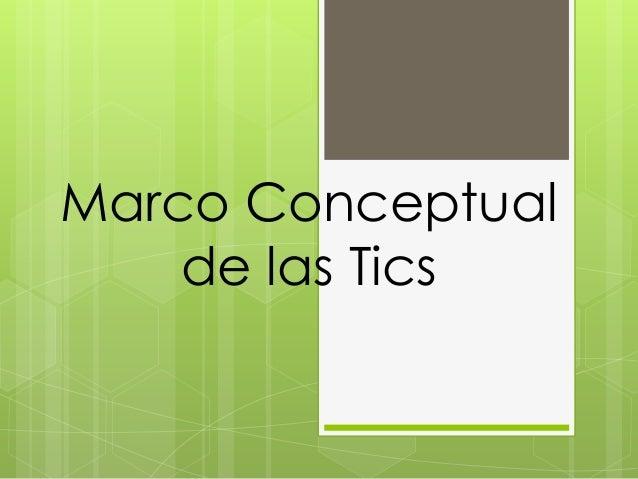 Marco Conceptual de las Tics