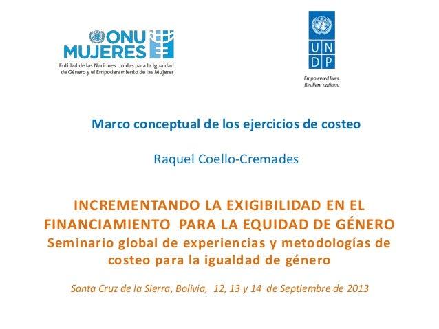 INCREMENTANDO LA EXIGIBILIDAD EN EL FINANCIAMIENTO PARA LA EQUIDAD DE GÉNERO Seminario global de experiencias y metodologí...