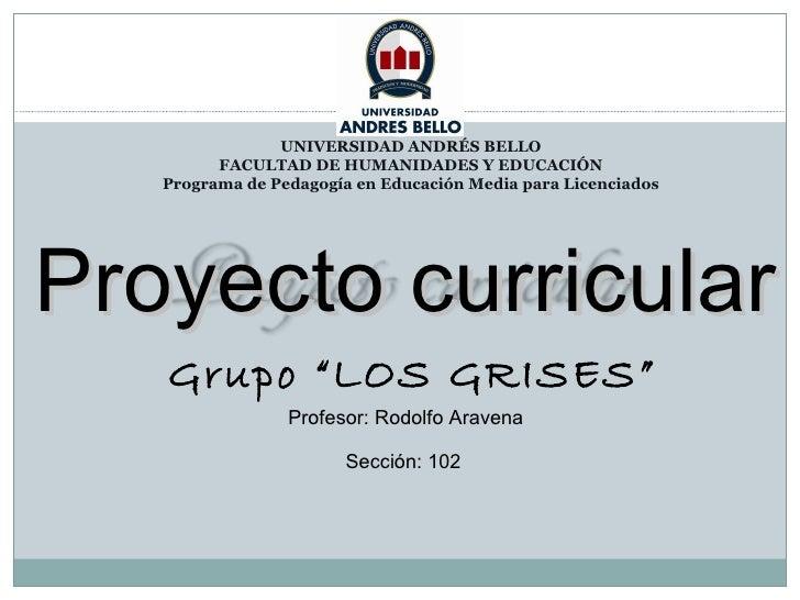 UNIVERSIDAD ANDRÉS BELLO         FACULTAD DE HUMANIDADES Y EDUCACIÓN   Programa de Pedagogía en Educación Media para Licen...