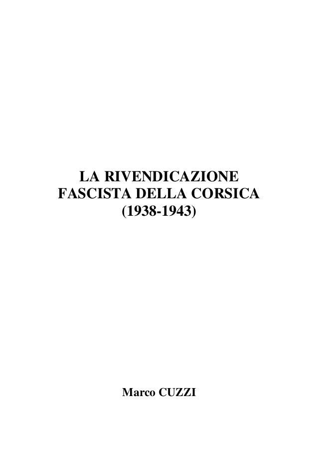LA RIVENDICAZIONE FASCISTA DELLA CORSICA (1938-1943)  Marco CUZZI