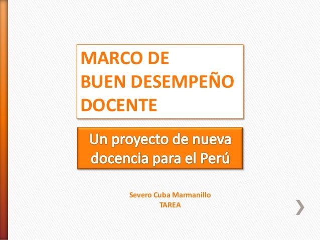 MARCO DEBUEN DESEMPEÑODOCENTE    Severo Cuba Marmanillo            TAREA