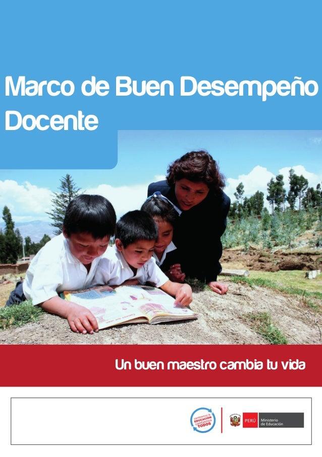Marco de Buen DesempeñoDocente        Un buen maestro cambia tu vida