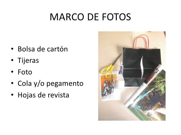 MARCO DE FOTOS•   Bolsa de cartón•   Tijeras•   Foto•   Cola y/o pegamento•   Hojas de revista