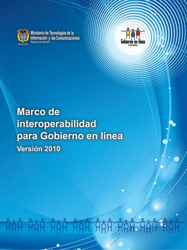 Ministerio de Tecnologías de Información y las Comunicaciones.Manual para la Interoperabilidad del Gobierno en línea - ver...