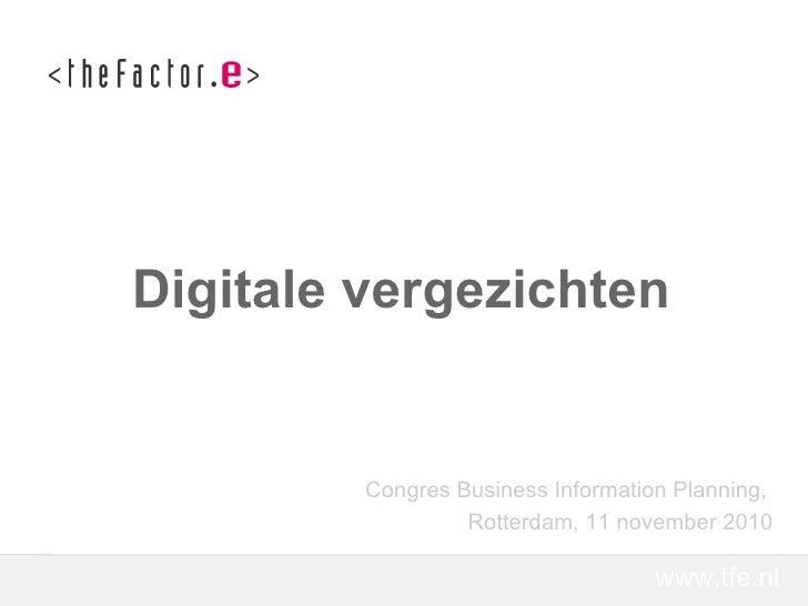 www.tfe.nl Congres Business Information Planning, Rotterdam, 11 november 2010 Digitale vergezichten