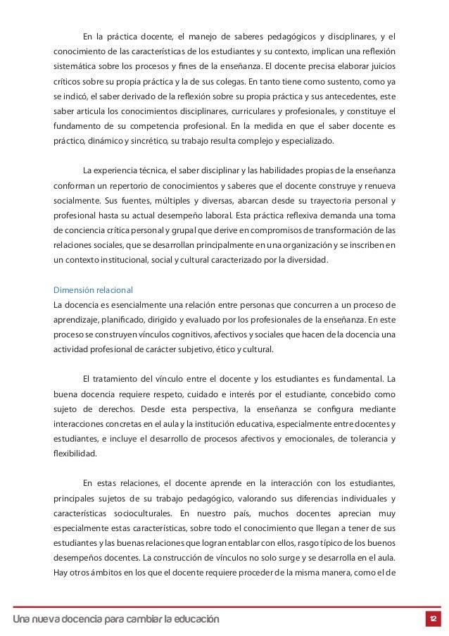En la práctica docente, el manejo de saberes pedagógicos y disciplinares, y el conocimiento de las características de los ...