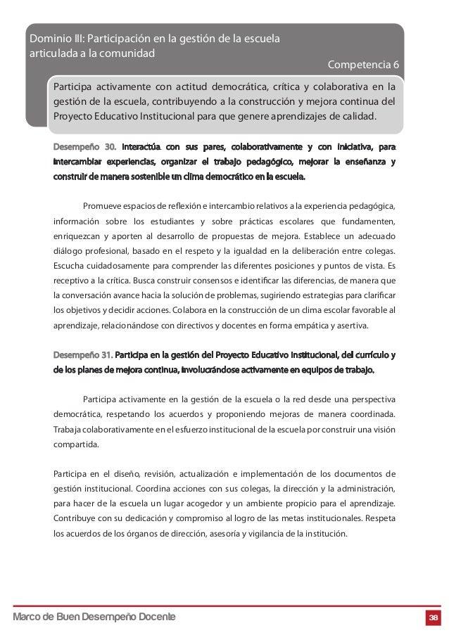 Competencia 6 38 Dominio III: Participación en la gestión de la escuela articulada a la comunidad Participa activamente co...