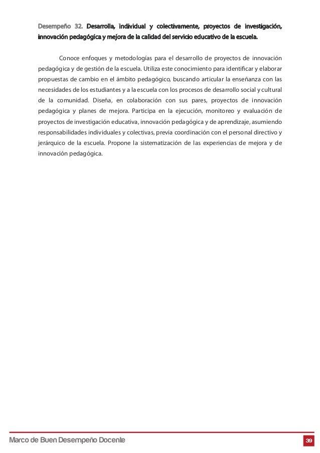 Desempeño 32. Desarrolla, individual y colectivamente, proyectos de investigación, innovación pedagógica y mejora de la ca...