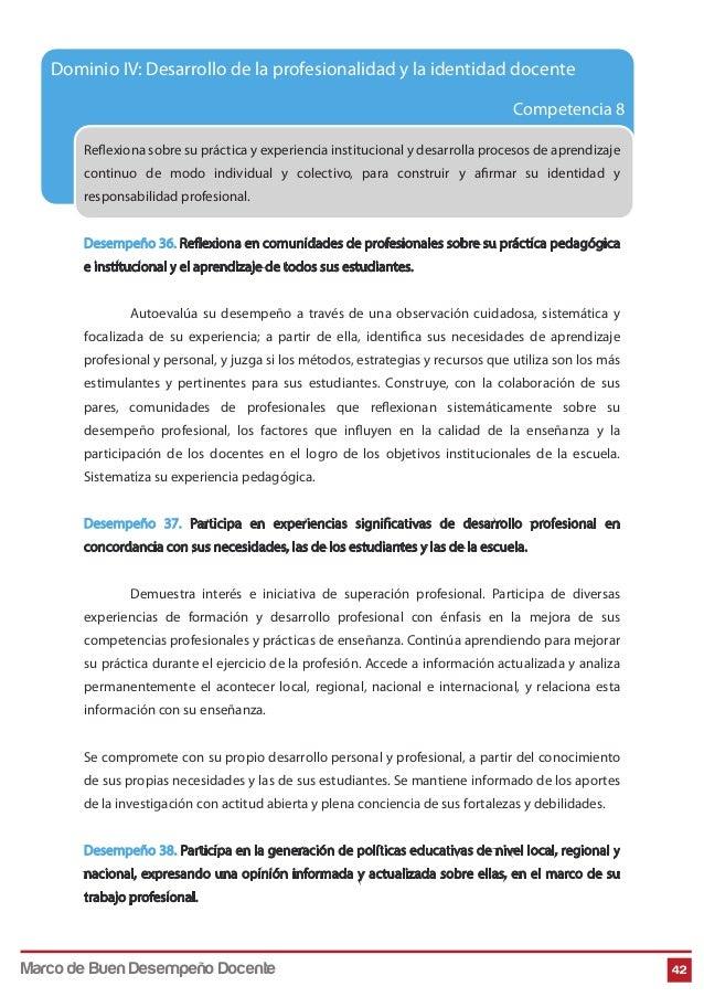 Competencia 8 42 Dominio IV: Desarrollo de la profesionalidad y la identidad docente Reflexiona sobre su práctica y experi...