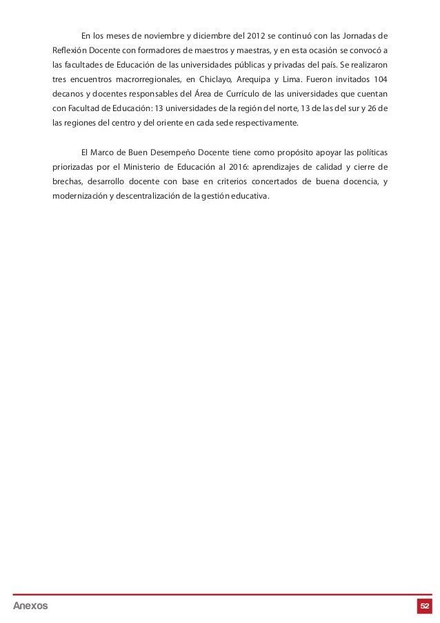 52 En los meses de noviembre y diciembre del 2012 se continuó con las Jornadas de Reflexión Docente con formadores de maes...