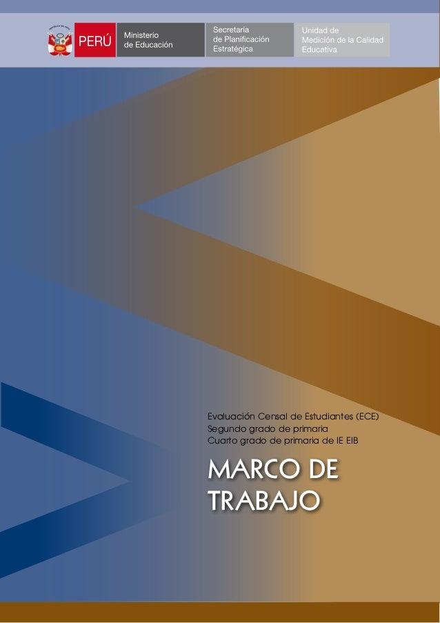 Evaluación Censal de Estudiantes (ECE) Segundo grado de primaria Cuarto grado de primaria de IE EIB  MARCO DE TRABAJO
