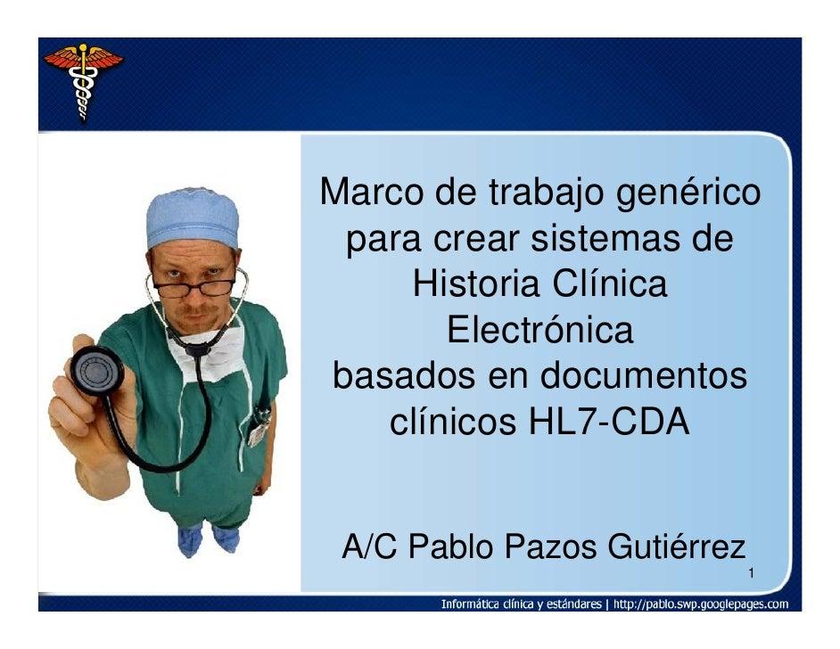 Marco de trabajo genérico  para crear sistemas de      Historia Clínica        Electrónica basados en documentos    clínic...