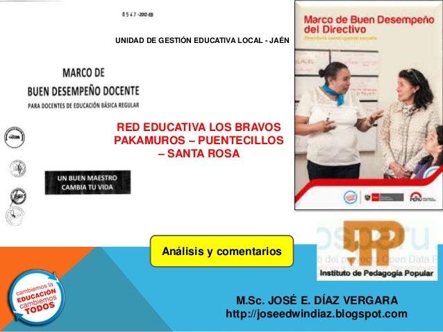 Análisis y comentarios M.Sc. JOSÉ E. DÍAZ VERGARA http://joseedwindiaz.blogspot.com RED EDUCATIVA LOS BRAVOS PAKAMUROS – P...