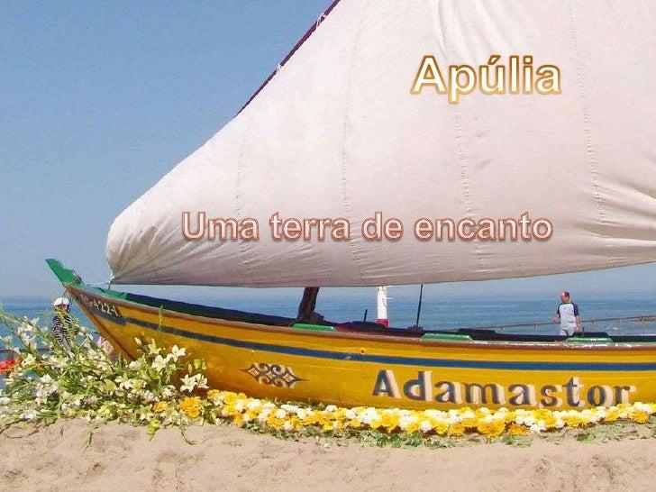 Apúlia<br />Uma terra de encanto <br />