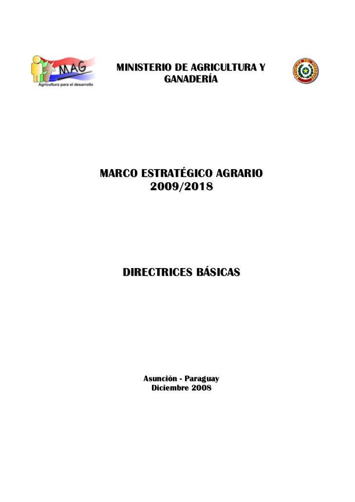 MINISTERIO DE AGRICULTURA Y           GANADERÍAMARCO ESTRATÉGICO AGRARIO       2009/2018   DIRECTRICES BÁSICAS      Asunci...