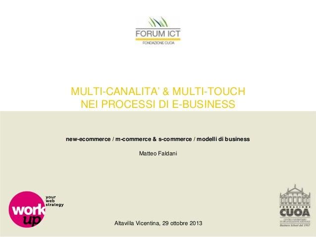 MULTI-CANALITA' & MULTI-TOUCH NEI PROCESSI DI E-BUSINESS  new-ecommerce / m-commerce & s-commerce / modelli di business Ma...