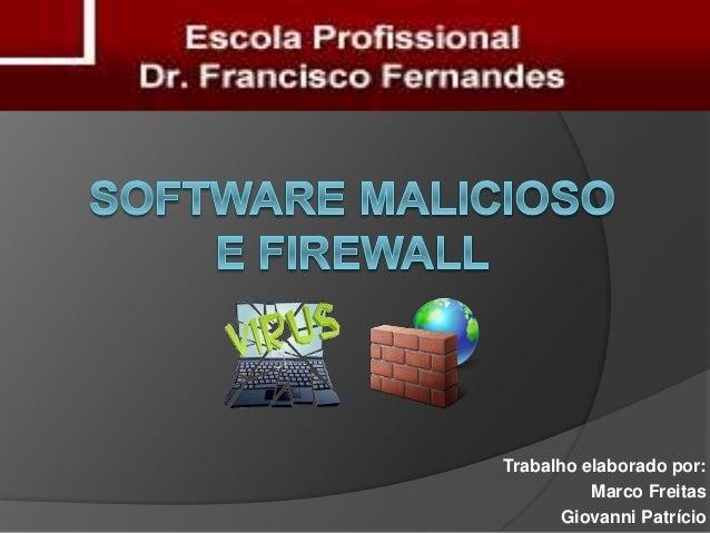 Trabalho elaborado por: Marco Freitas Giovanni Patrício