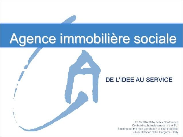 Agence immobilière sociale  DE L'IDEE AU SERVICE