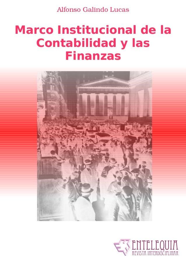 AlfonsoGalindoLucasMarco Institucional de la   Contabilidad y las       Finanzas                              ENTELEQUIA...