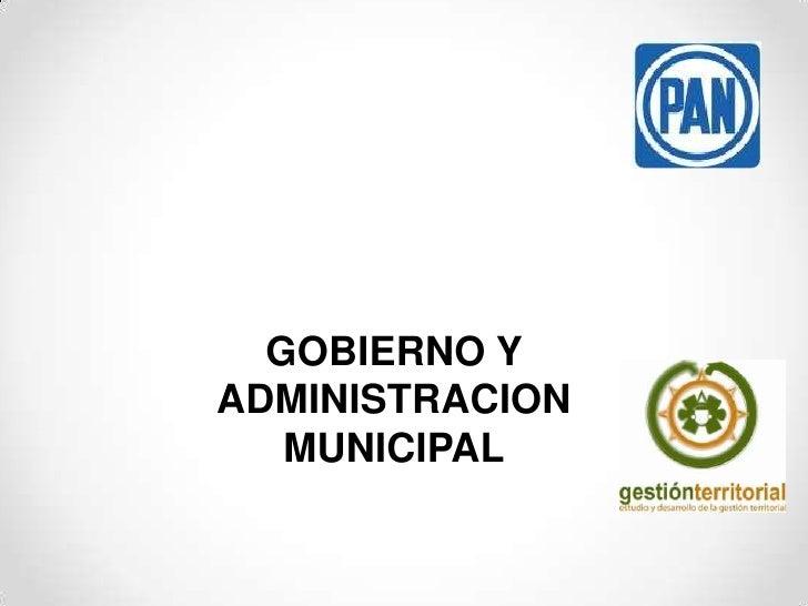 GOBIERNO Y ADMINISTRACION MUNICIPAL<br />