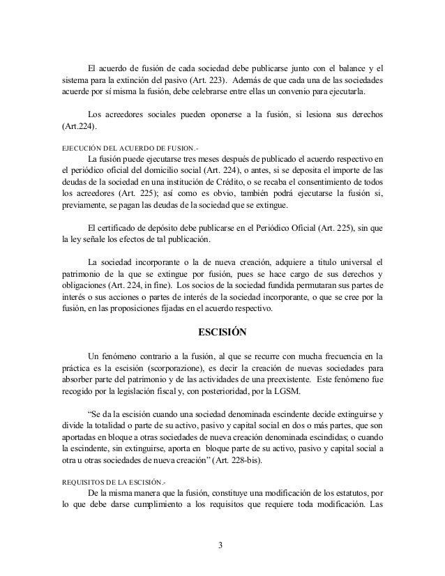El acuerdo de fusión de cada sociedad debe publicarse junto con el balance y el sistema para la extinción del pasivo (Art....