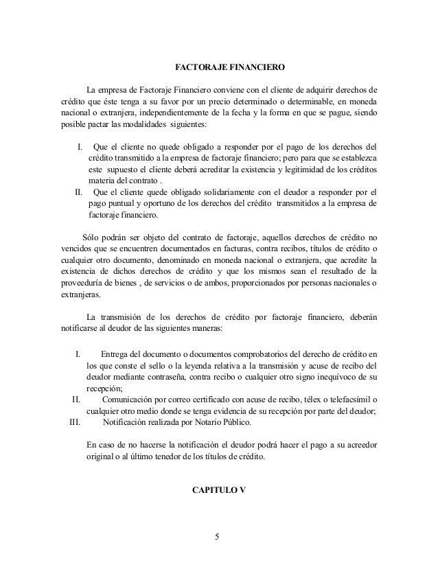 FACTORAJE FINANCIERO La empresa de Factoraje Financiero conviene con el cliente de adquirir derechos de crédito que éste t...