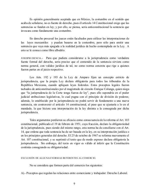 Es opinión generalmente aceptada que en México, la costumbre en el sentido que acaba de señalarse, no es fuente de derecho...