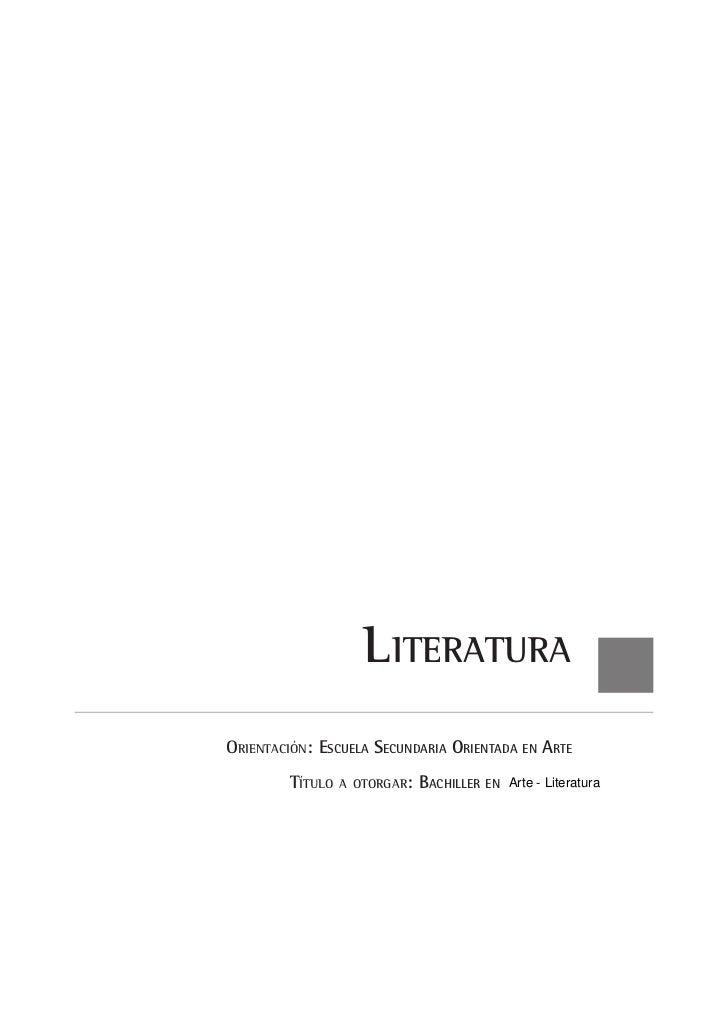 LiteraturaOrientación: Escuela Secundaria Orientada en Arte         Título   a otorgar:   Bachiller En   Arte - Literatura