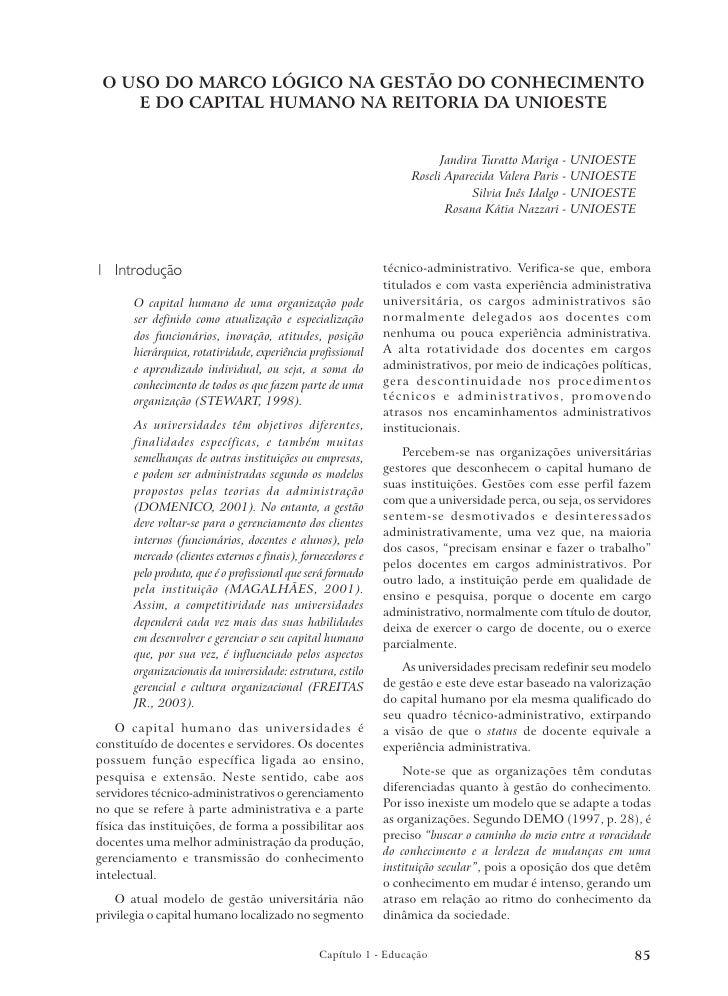 Gestão de Políticas Públicas no Paraná O USO DO MARCO LÓGICO NA GESTÃO DO CONHECIMENTO    E DO CAPITAL HUMANO NA REITORIA ...
