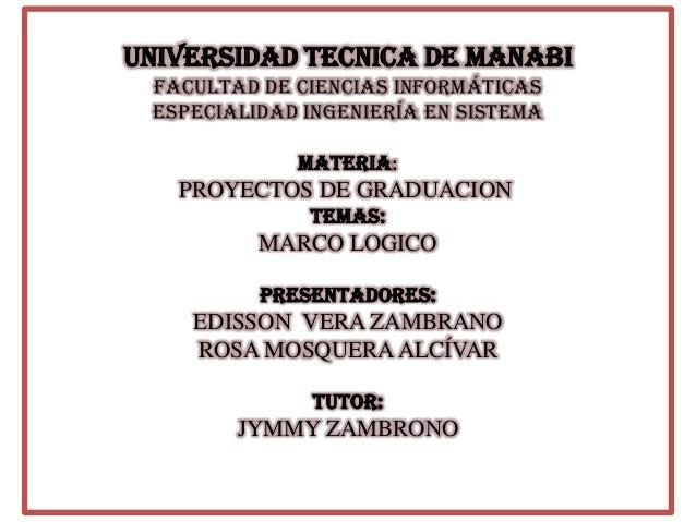 UNIVERSIDAD TECNICA DE MANABIFACULTAD DE CIENCIAS INFORMÁTICASESPECIALIDAD INGENIERÍA EN SISTEMAMATERIA:PROYECTOS DE GRADU...